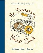 The Tassajara Bread Book de Edward Espe…