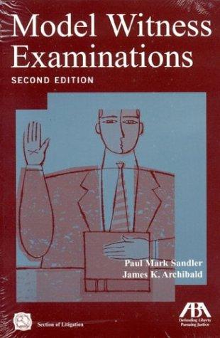 Model Witness Examinations, Sandler, Paul Mark; Archibald, James K.