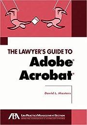 Lawyer's Guide to Adobe Acrobat de David L.…
