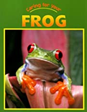 Caring For Your Frog (Caring for Your Pet)…