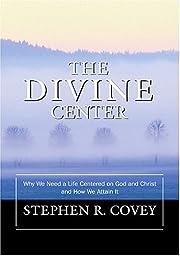 The Divine Center de Stephen R. Covey