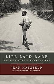 Life Laid Bare: The Survivors in Rwanda…