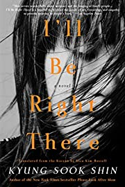 I'll Be Right There de Kyung-Sook Shin