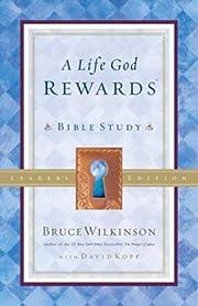 A Life God Rewards Bible Study: Leader's…