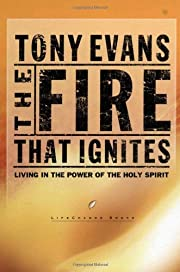 The Fire That Ignites: Living in the Power…