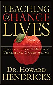 Teaching to Change Lives: Seven Proven Ways…