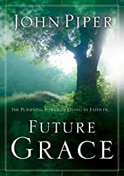 Future Grace por John Piper