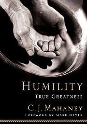 Humility: True Greatness – tekijä: C. J.…