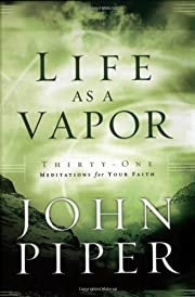 Life as a Vapor: Thirty-One Meditations for…