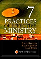 Seven Practices of Effective Ministry (North…