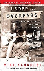 Under the overpass af Michael Yankoski