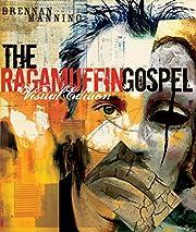 The Ragamuffin Gospel Visual Edition: Good…