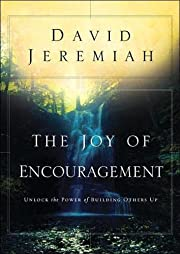 The Joy of Encouragement: Unlock the Power…