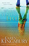 Where Yesterday Lives af Karen Kingsbury