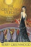 The green mill murder / Kerry Greenwood