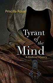 Tyrant of the Mind (Medieval Mysteries) af…