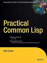 Practical Common Lisp von Peter Seibel
