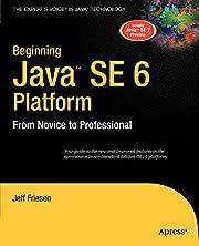 Beginning Java SE 6 Platform: From Novice to…