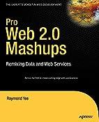 Pro Web 2.0 Mashups: Remixing Data and Web…