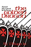 The golden dragon : Alfred the Great and his times / Alf J. Mapp, Jr