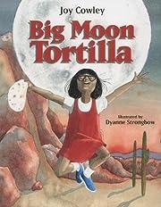 Big Moon Tortilla de Joy Cowley