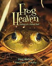 Frog Heaven: Ecology of a Vernal Pool por…