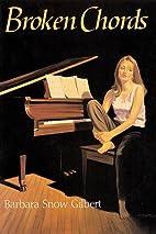 Broken Chords by Barbara Snow Gilbert