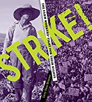 Strike!: The Farm Workers' Fight for…