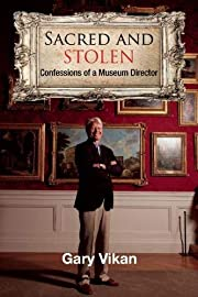 Sacred and stolen : confessions of a museum…