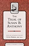 The trial of Susan B. Anthony / with an introduction by Lynn Sherr