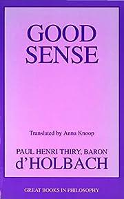 Good Sense – tekijä: Paul Henri Thiry,…