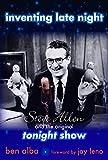 Inventing late night : Steve Allen and the original Tonight show / Ben Alba