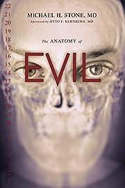 The Anatomy of Evil de Michael H. Stone