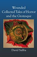 Wounded: Collected Tales Of Horror And The…