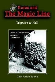 Korea And The Magic Line: Tripwire To Hell…