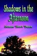 Shadows in the Afternoon door Susan Hart…