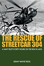 Rescue of Streetcar 304: A Navy Pilot's…