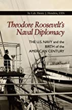 Theodore Roosevelt's Naval Diplomacy:…