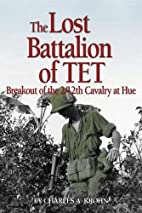 The Lost Battalion of TET: Breakout of the…