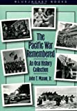 The Pacific war remembered : an oral history collection / edited by John T. Mason, Jr