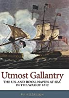 Utmost Gallantry: The U.S. and Royal Navies…