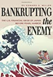 Bankrupting the Enemy: The U.S. Financial…