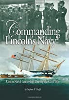 Commanding Lincoln's Navy: Union Naval…