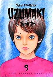 Uzumaki, Volume 3 (Vol 3) – tekijä: Junji…