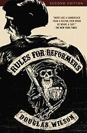 Rules for Reformers de Douglas Wilson