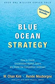 Blue Ocean Strategy: How To Create…
