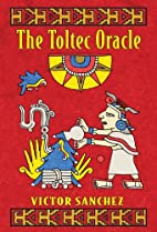 The Toltec Oracle by Victor Sanchez