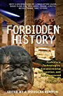 Forbidden History: Prehistoric Technologies, Extraterrestrial Intervention, and the Suppressed Origins of Civilization - J. Douglas Kenyon