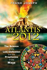 Atlantis and 2012: The Science of the Lost…