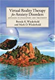 Virtual reality therapy for anxiety disorders : advances in evaluation and treatment / Brenda K. Wiederhold and Mark D. Wiederhold